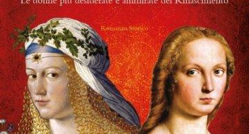 La forte amicizia tra Lucrezia Borgia e Giulia Farnese in un romanzo storico imperdibile