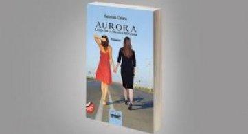 Aurora - Lascia che la tua luce risplenda, un romanzo dell'Autrice Sabrina Chisco