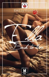 Ella - Back to live, un libro di Emily Hunter