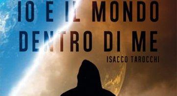 Isacco Tarocchi, Io e il mondo dentro di me